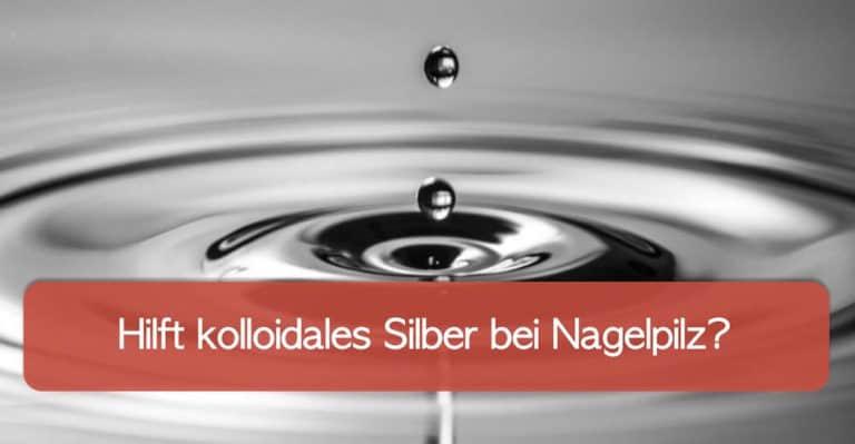 Silberwasser mit Tropfen, hilft es womöglich gegen Nagelpilz?