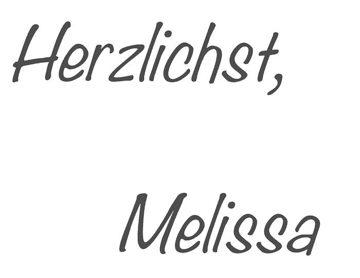 Herzlichst, Melissa als Text