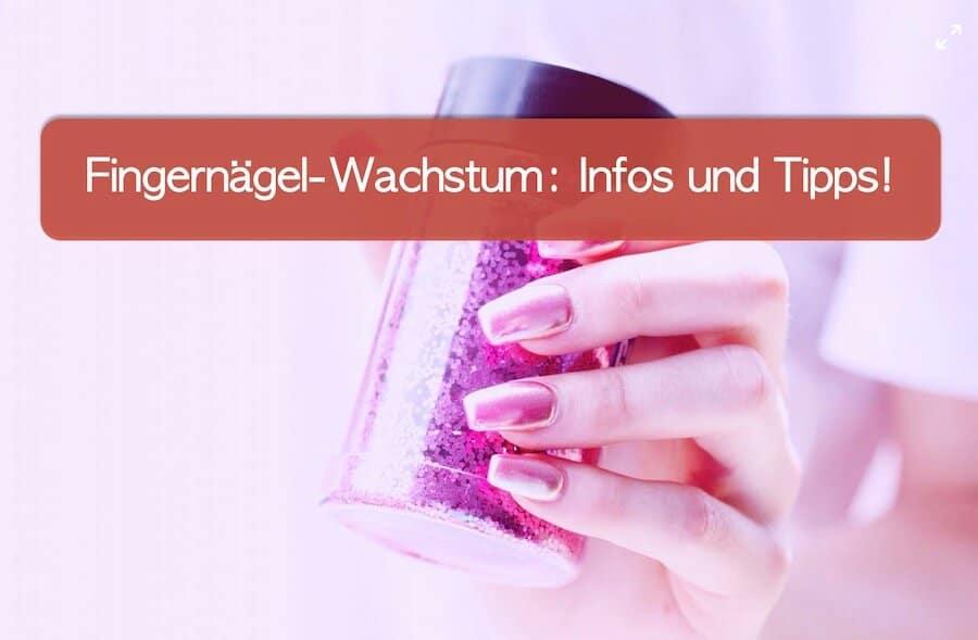 You are currently viewing Wie schnell wachsen Fingernägel? Tipps und Hausmittel